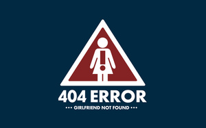 error, 404, girlfriend